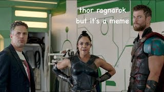 thor: ragnarok but it's a meme