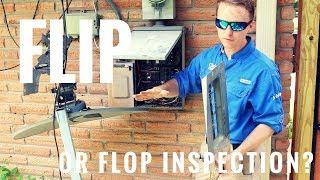 Flip or Flop Inspection