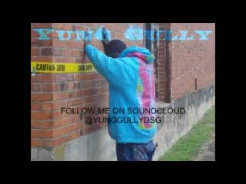 """YUNG GULLY """"CAKED UP"""""""