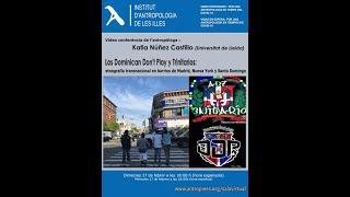 Los Dominican Don't Play y Trinitarios. Etnografía transnacional en barrios de Madrid, Nueva York y Santo Domingo, Katia Nuñez Castillo (Universitat de Lleida)