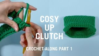 COSY UP CLUTCH CROCHET ALONG PART 1