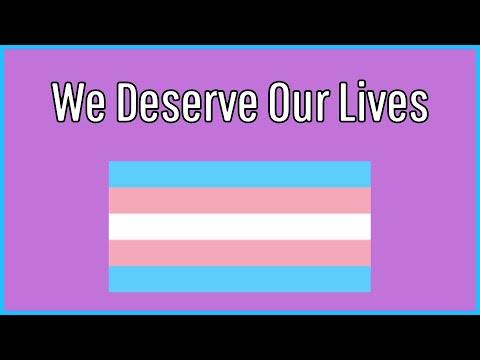 We Deserve Lives (Trans Rights)