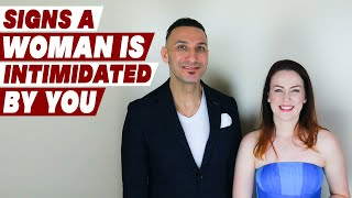 Signs a Woman is intimidated by you!