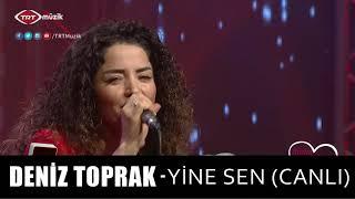 DENİZ TOPRAK - YİNE SEN (CANLI)