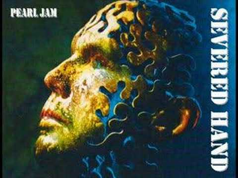 Pearl Jam - Severed Hand