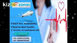 Use Most Authentic Lifesaver Air Ambulance Services in Ahmedabad by Medivic