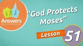 God Protects Moses | Answers Bible Curriculum: Lesson 51