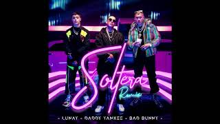 Lunay Ft. Daddy Yankee Y Bad Bunny   Soltera  [REMIX EDIT] (Dj Nev Rmx)