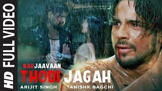 Thodi Jagah Full Video | Marjaavaan | Riteish D, Sidharth M