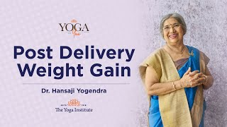 Which is the best way to lose weight after pregnancy? | Dr. Hansaji Yogendra