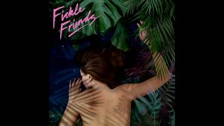 Fickle Friends   San Francisco (Audio)
