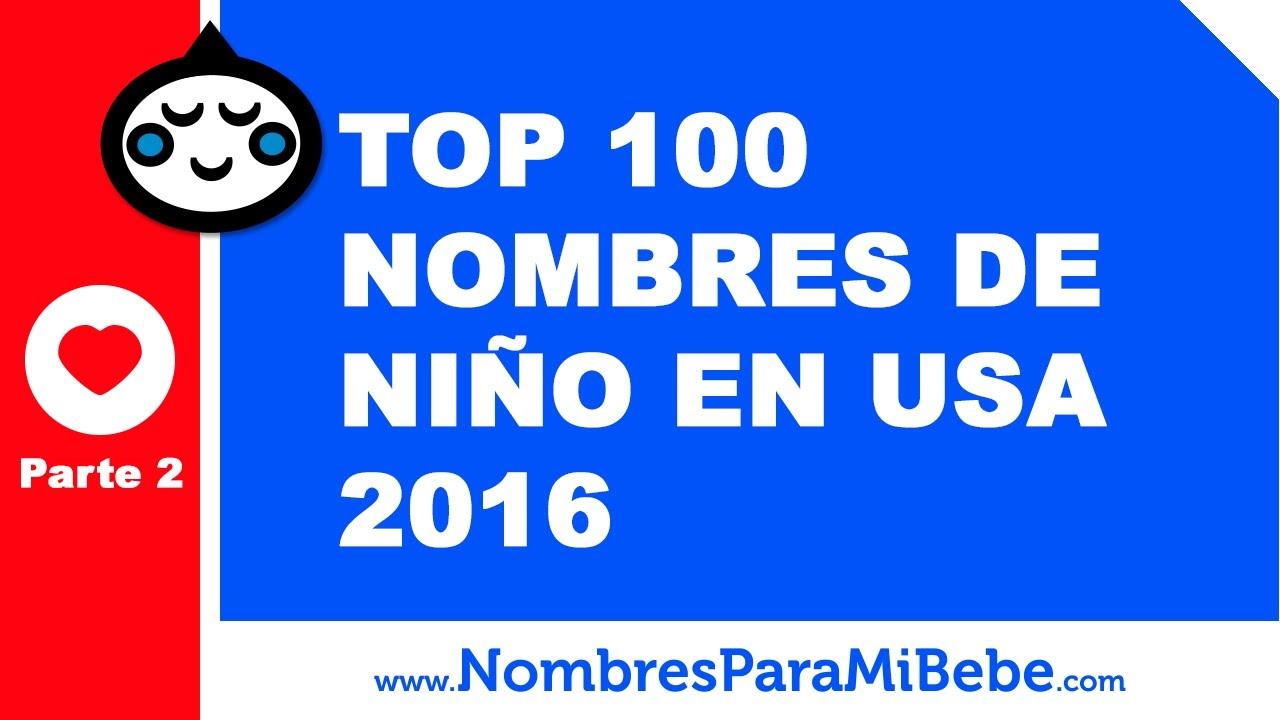TOP 100 nombres para niños EE.UU. 2016 - PARTE 2 - www.nombresparamibebe.com