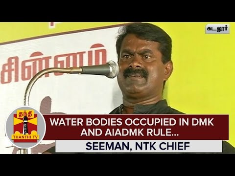 Water-Bodies-occupied-in-DMK-and-AIADMK-Rule--Seeman-NTK-Chief--Thanthi-TV