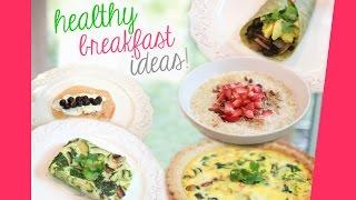 Healthy + Unique Breakfast Ideas!