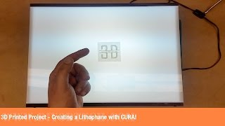 3D Printed Project - Creating a Lithophane with CURA!