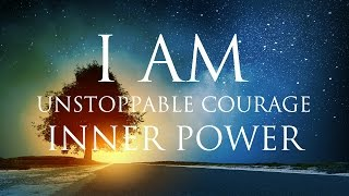 I AM Affirmations ➤ Unstoppable Courage & Inner Power | Solfeggio 852 & 963 Hz ⚛ Stunning Nature