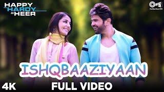 Full Video: #Ishqbaaziyaan - Happy Hardy And Heer | Himesh Reshammiya,Sonia | Jubin,Harshdeep,Asees