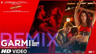 Street Dancer 3D : Garmi Remix | Varun D, Shraddha K, Nora F | Neha K, Badshah | DJ Shadow Dubai - Download this Video in MP3, M4A, WEBM, MP4, 3GP