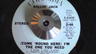 """Ballin' Jack """"(Come 'round Here) I'm the One You Need"""" (7"""" Version)"""