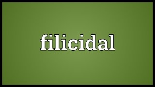 Filicidal Meaning
