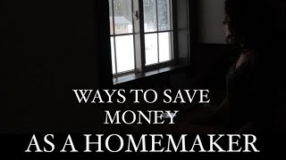 11 WAYS TO SAVE MONEY AS A HOMEMAKER / WAYS TO SAVE MONEY LIvING ONE INCOME