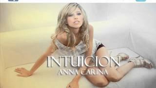 ANNA CARINA - INTUICION (VIDEO FANS HD)