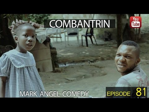 Mark Angel Comedy - Combantrin [Starr. Emmanuella, Mark Angel & Denilson Igwe]