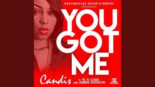 You Got Me (feat. Tk n Cash & Ambre Houston)