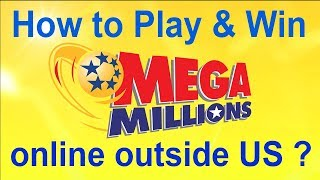 How to Play Mega Millions Lottery Online in the Europe, South America, Asia, Africa (Outside US)