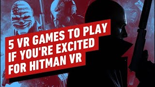 5 VR Games to Play Before Hitman 3 by IGN VR