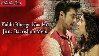 Mujhko Tere Ishq Mein Bhigade (LYRICS) | Latest Song Status