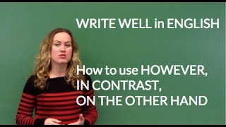 Write Well in English - How to use However, In Contrast, On the Other Hand as Transitions
