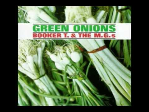Green Onions (Song) by Booker T. & the M.G.'s