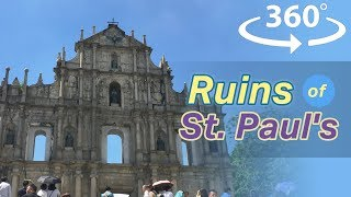 Ruins of St. Paul in Macau VR | 360 Video