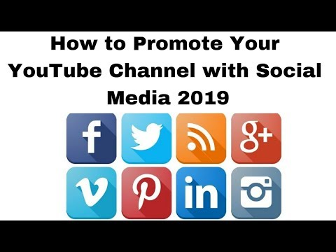 How to Promote Your YouTube Channel with Social Media 2019