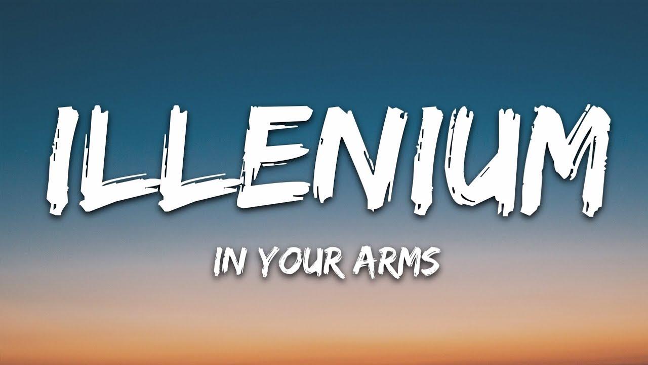 ILLENIUM, X Ambassadors - In Your Arms (Lyrics / Lyric VIdeo