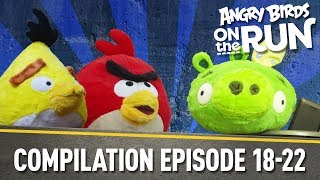 Angry Birds On The Run | Compilation Part Four   Ep18 To Ep22