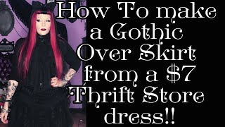 DIY GOTHIC Over Skirt From A Thrift Store Dress!
