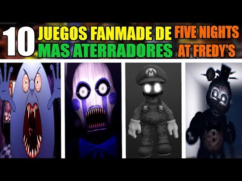 Los 10 JUEGOS FANMADE MAS ATERRADORES DE FIVE NIGHTS AT FREDDY'S EN EL INTERNET