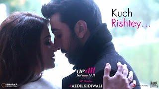 Kuch Rishtey - Dialogue - Ae Dil Hai Mushkil