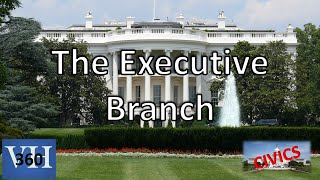 The Executive Branch - More than the President