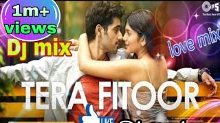 Tera Fitoor Dj Mix Love Bass Mix Dj Bd Mix
