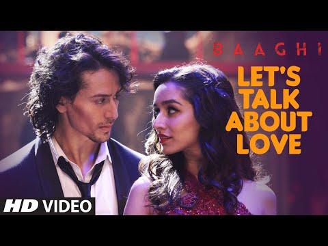 Download LET'S TALK ABOUT LOVE Video Song | BAAGHI | Tiger Shroff, Shraddha Kapoor | RAFTAAR, NEHA KAKKAR HD Mp4 3GP Video and MP3