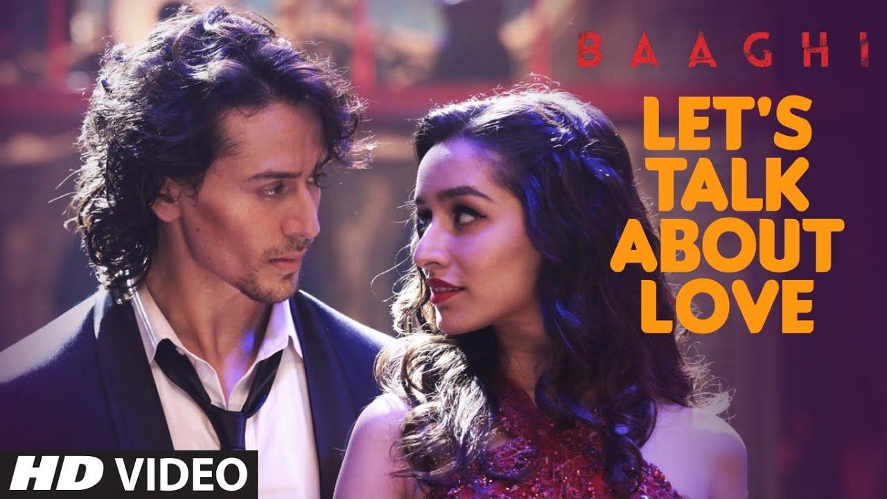 LET'S TALK ABOUT LOVE | BAAGHI | Tiger Shroff, Shraddha Kapoor | RAFTAAR, NEHA KAKKAR - RAFTAAR, NEHA KAKKAR, MANJ MUSIK Lyrics in hindi