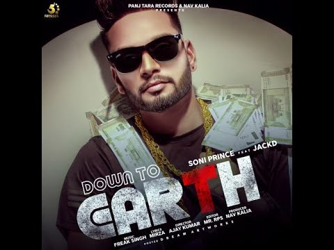 Down to Earth || Soni Prince || Jack D  || New Punjabi Songs 2019 | Latest Punjabi Songs 2019