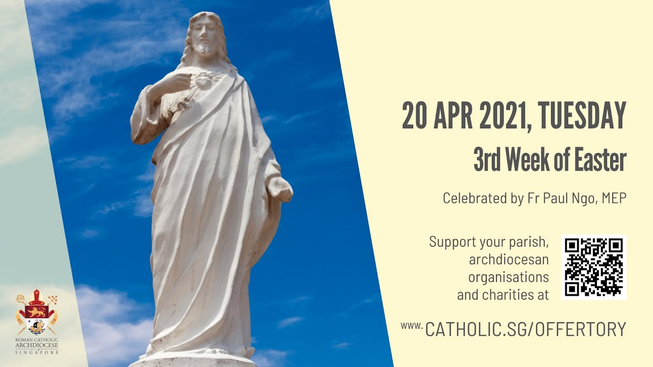 Catholic Mass Today Tuesday 20th April 2021 Archdiocese of Singapore