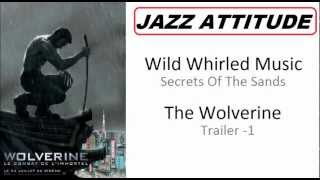 The Wolverine -Song Trailer 1- (Wild Whirled Music - Secrets Of The Sands)