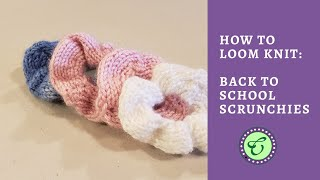Cindwood: Back To School Loom Knit Scrunchies Beginning To End Pattern