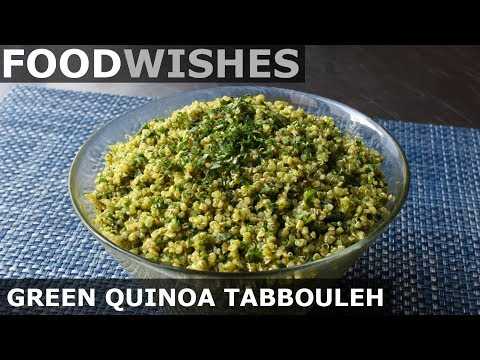 Green Quinoa Tabbouleh – Food Wishes
