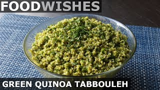 Green Quinoa Tabbouleh - Food Wishes - Video Youtube